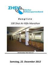 100 Shot Air Rifle Marathon Samstag, 22. Dezember 2012 - ZHSV