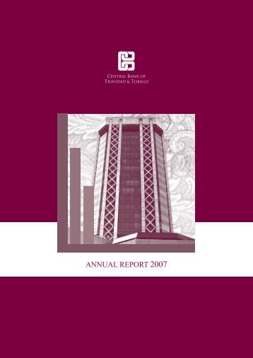 AnnuAl RepoRt 2007 - Central Bank of Trinidad and Tobago