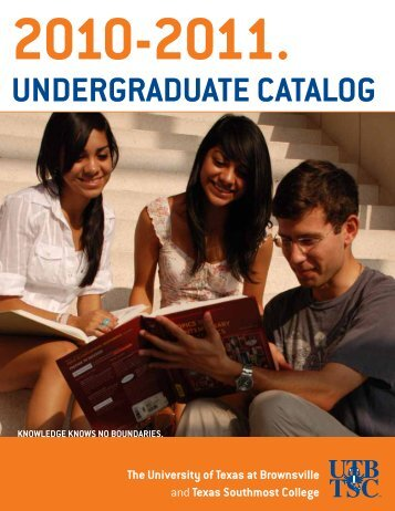 UndergradUate catalog - The University of Texas at Brownsville