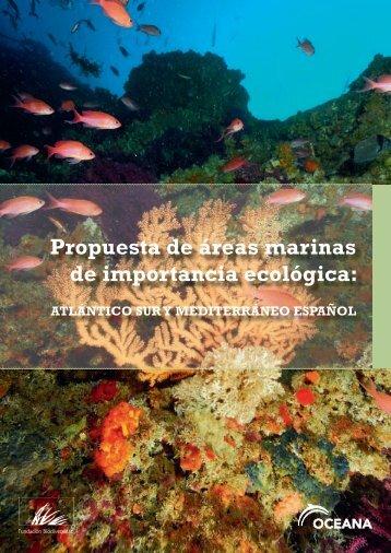 Propuesta de áreas marinas de importancia ecológica: - Oceana