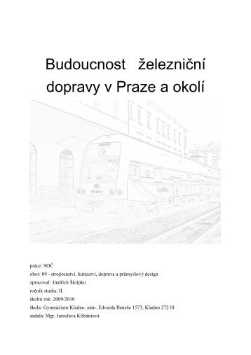 Budoucnost železniční dopravy v Praze a okolí