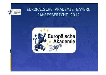 Jahresbericht 2012 (1,2 MB) - Europäische Akademie Bayern e.V.
