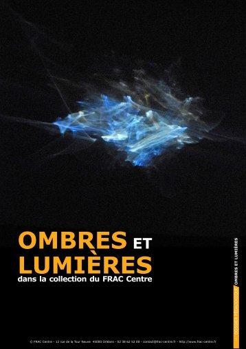 OMBRES ET LUMIÈRES - FRAC Centre