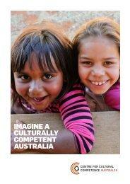 imagine a culturally competent australia - Centre For Cultural ...