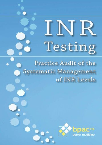 Practice Audit of the Systematic Management of INR ... - Bpac.org.nz