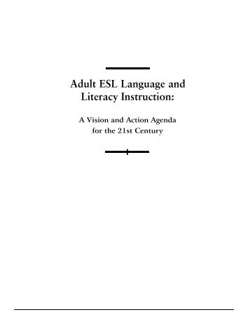 Adult ESL Language and Literacy Instruction: - Center for Applied ...