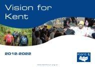 Vision for Kent 2012-2022 - Kent Police