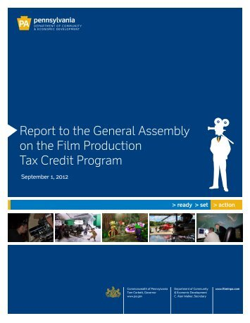 2012 Film Tax Credit Report to General Assembly - Film in PA