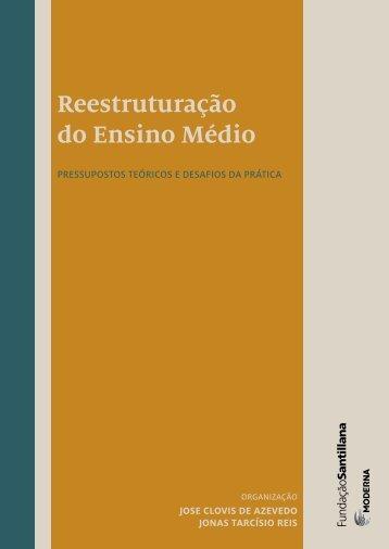 Reestruturação do Ensino Médio - pressupostos teóricos e desafios ...