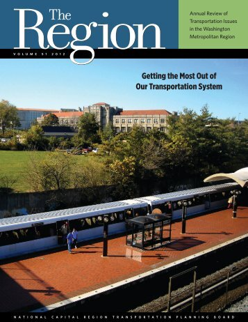 The Region 2012: Getting the Most Out of Our Transportation System