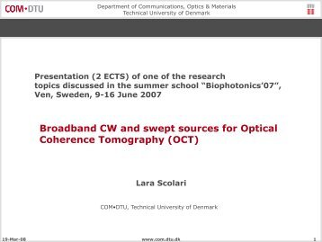 Broadband CW and swept sources for Optical Coherence Tomography