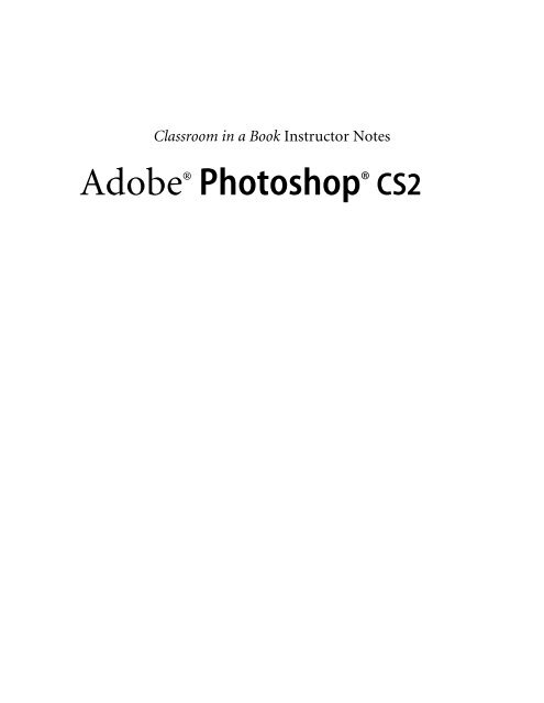 Adobe Photoshop CS2 Classroom in a Book Instructor     - Pearson