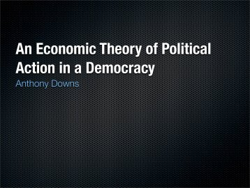 An Economic Theory of Political Action in a ... - mono.eik.bme.hu