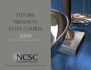 Future Trends in State Courts 2008 - National Center for State Courts