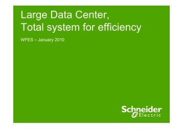 Large Data Center, Total system for efficiency - Schneider Electric