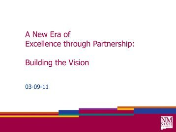 A New Era of Excellence through Partnership: Building the Vision