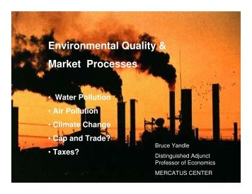 Environmental Quality & Market Processes - Mercatus Center