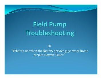Field Pump Troubleshooting