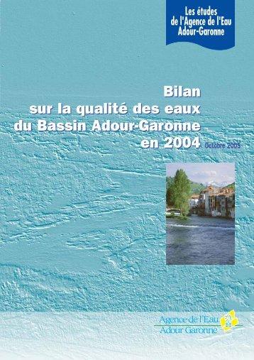 Bilan sur la qualité des eaux du Bassin Adour-Garonne en 2004 ...