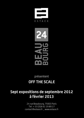 OFF THE SCALE Sept expositions de septembre ... - Galerie Estace