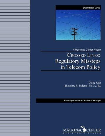 Regulatory Missteps in Telecom Policy ... - Mackinac Center