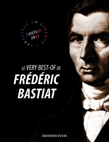 Le-very-Best-Of-De-Frederic-Bastiat-2012 - Institut Coppet