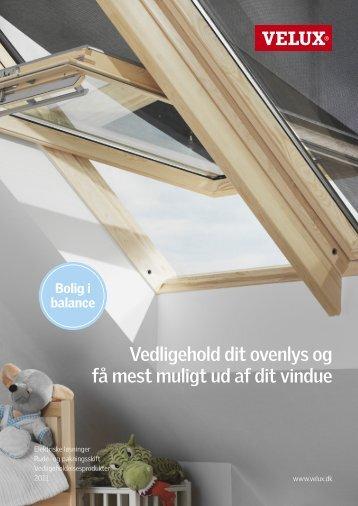 Vedligehold dit ovenlys og få mest muligt ud af dit vindue - Velux