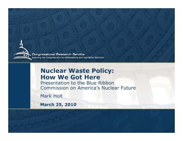 Nuclear Waste Policy: How We Got Here - Blue Ribbon Commission ...
