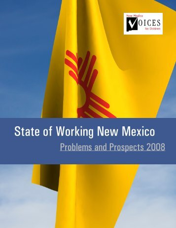 2008 State of Working New Mexico - New Mexico Voices for Children