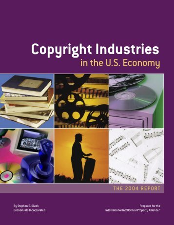 IIPA's Copyright Industries in the U.S. Economy: The 2004 Report
