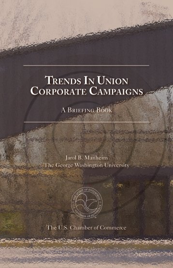 Trends in Union Corporate Campaigns - US Chamber of Commerce