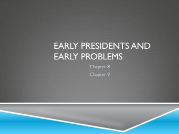 Early Presidents and Early Problems