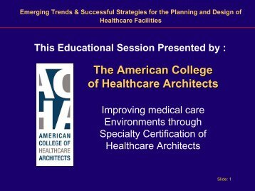 Part 2 - Evidence Based Design - American College of Healthcare ...