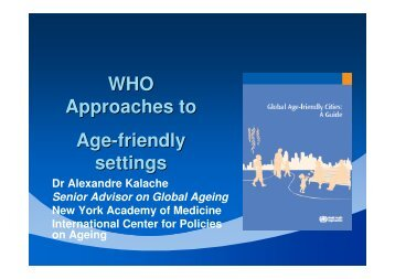 WHO Approaches to Age-friendly settings - Epi2008
