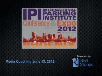 Media Coaching June 13, 2012 - International Parking Institute