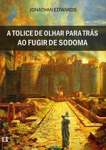 A-Tolice-de-Olhar-Para-Trás-ao-Fugir-de-Sodoma-Partes-1-e-2-Jonathan-Edwards