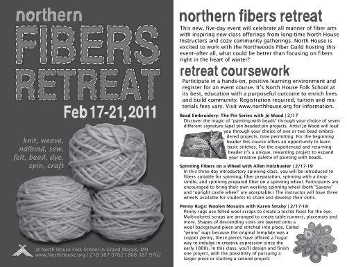 knit, weave, nålbind, sew, felt, bead, dye, spin, craft - North House ...