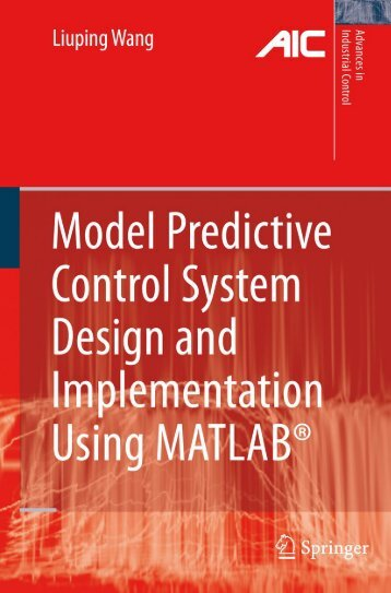 Model Predictive Control System Design and Implementation Using ...