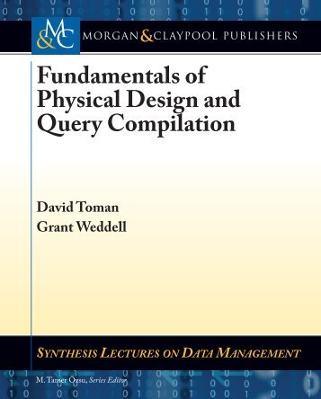 Fundamentals of Physical Design and Query Compilation Fundam ...