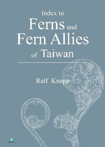 R. Knapp_2014_Index Ferns Fern Allies Taiwan_KBCC