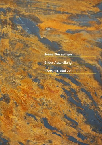 Irène Dössegger Bilder-Ausstellung Seon, 14. Juni 2013 - Topfstyle ...