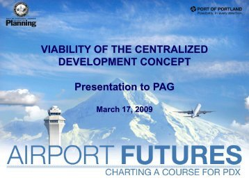 Viability of the Centralized Development Concept - PDX Airport ...