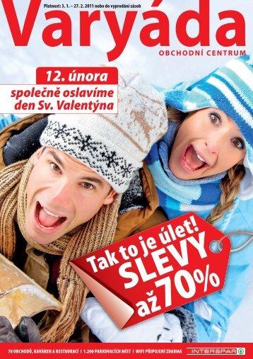12. února - Obchodní centrum Varyáda (Karlovy Vary)