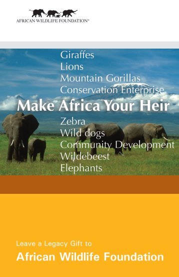 African Wildlife Foundation Make Africa Your Heir