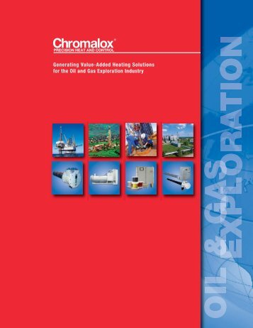 View our Oil & Gas Exploration Industry Brochure - Chromalox ...