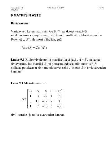 9 MATRIISIN ASTE Riviavaruus Vastaavasti kuten matriisin A Rm n ...