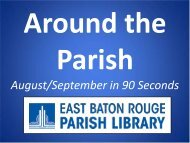 August/September in 90 Seconds - East Baton Rouge Parish Library