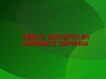 TEMA 2: CIRCUITOS EN CORRIENTE CONTINUA