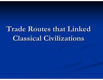 Trade Routes that Linked Classical Civilizations