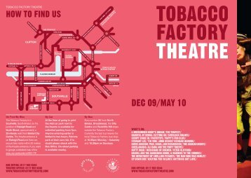 DEC 09/MAY 10 - Tobacco Factory Theatre